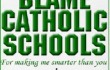 Blame Catholic Schools!