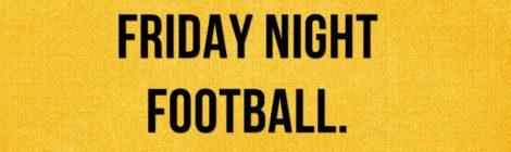 Celtic Diary Friday May 12: Friday Night Is Football Night
