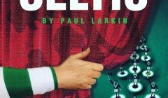 Anyone But Celtic by Paul Larkin. An Eye Opener