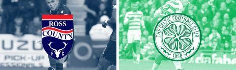 Ross County v Celtic :  Match Preview-Highland Goalfest in Store ?