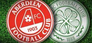Aberdeen V Celtic : Match Preview
